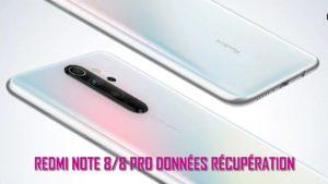 [4 Voies]- Comment Faire Pour Récupérer Les Données Supprimées De Redmi Note 8/8 Pro