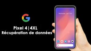 [6 méthodes] - Récupérer les données supprimées de Google Pixel 4/4 XL