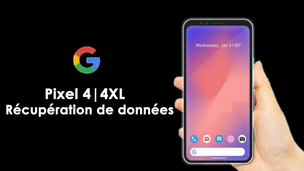 Récupérer les données supprimées de Google Pixel 4/4 XL