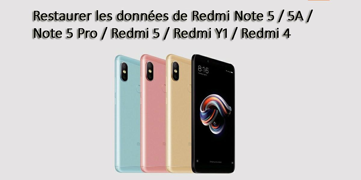 [RESOLU] - Restaurer les données de Redmi Note 5 / 5A / Note 5 Pro / Redmi 5 / Redmi Y1 / Redmi 4