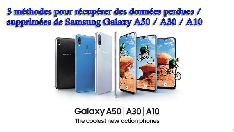 récupérer des données perdues / supprimées de Samsung Galaxy A50 / A30 / A10