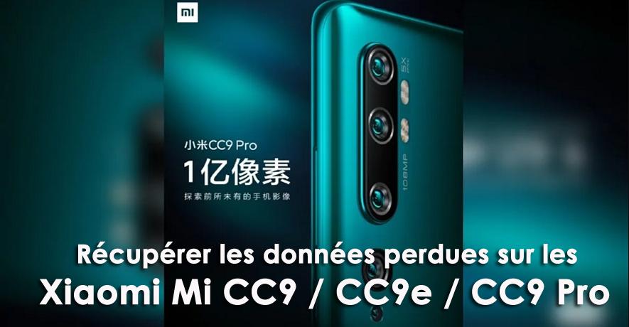 récupérer les données perdues sur les Xiaomi Mi CC9 / CC9e / CC9 Pro