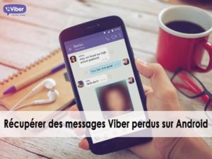 récupérer des messages Viber perdus sur Android