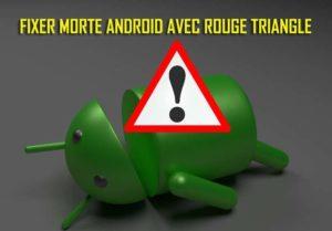 Comment Réparer Android Mort Avec Triangle Rouge