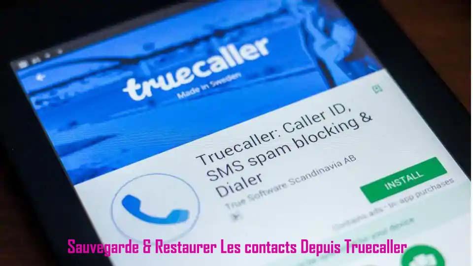 Comment Sauvegarder et Restaurer Les Contacts À Partir Truecaller App