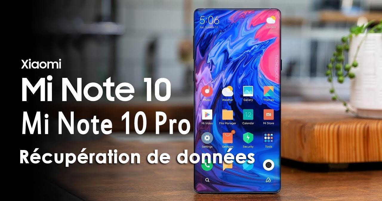 Récupérer les données perdues de Xiaomi Mi Note 10 / Note 10 pro