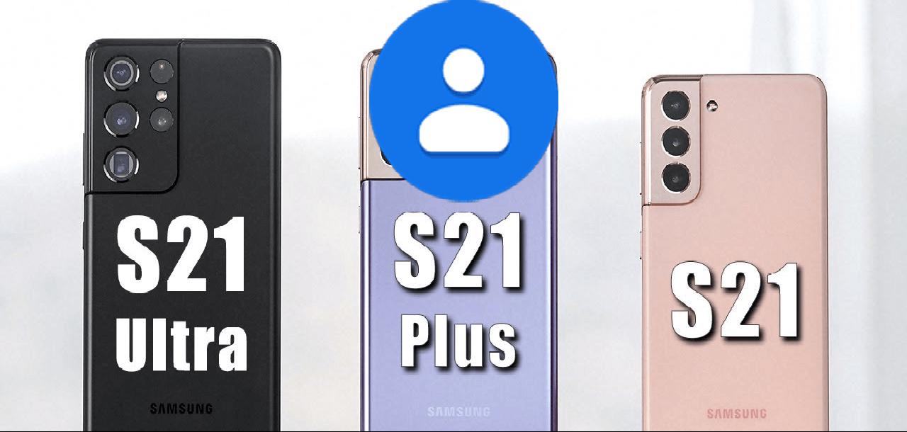Récupérer les contacts de Samsung Galaxy S21 / S21 + / S21 Ultra